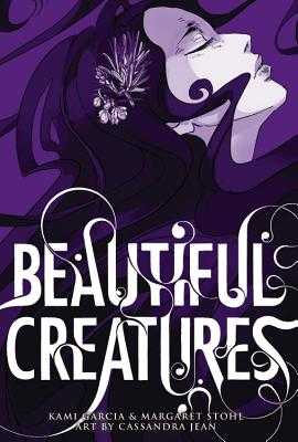 Beautiful Creatures: The Manga - Garcia, Kami, and Stohl, Margaret, and Jean, Cassandra