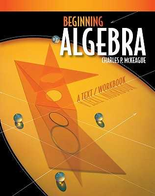 Beginning Algebra: A Text/Workbook - McKeague, Charles P