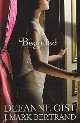 Beguiled - Gist, Deeanne, and Bertrand, J Mark