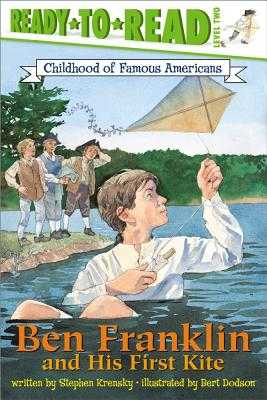 Ben Franklin and His First Kite - Krensky, Stephen, Dr.
