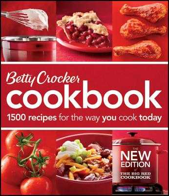 Betty Crocker Cookbook: 1500 Recipes for the Way You Cook Today - Betty Crocker Editors
