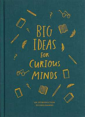 Big Ideas for Curious Minds: An Introduction to Philosophy - The School of Life