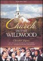 Bill and Gloria Gaither and Their Homecoming Friends: Church In the Wildwood -