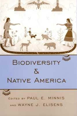 Biodiversity and Native America - Minnis, Paul E, PH.D. (Editor), and Elisens, Wayne J (Editor)
