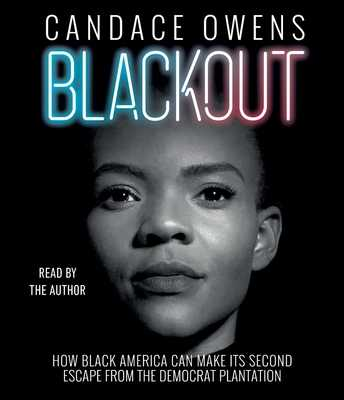Blackout: How Black America Can Make Its Second Escape from the Democrat Plantation - Owens, Candace (Read by), and Elder, Larry (Introduction by)