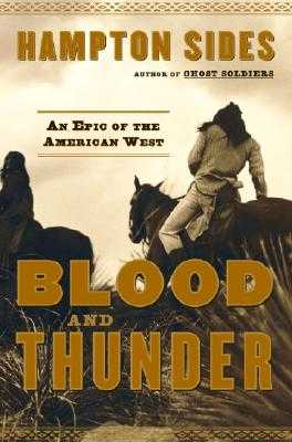 Blood and Thunder: An Epic of the American West - Sides, Hampton