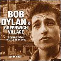 Bob Dylan's Greenwich Village: Sounds from the Scene in 1961 - Bob Dylan
