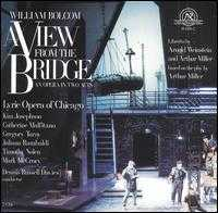 Bolcom: A View from the Bridge - Catherine Malfitano (vocals); Dale Travis (vocals); Galen Scott Bower (vocals); Gregory Turay (vocals);...