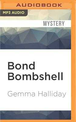Bond Bombshell: A Jamie Bond Short Story - Halliday, Gemma, and Motyka, Julia (Read by)