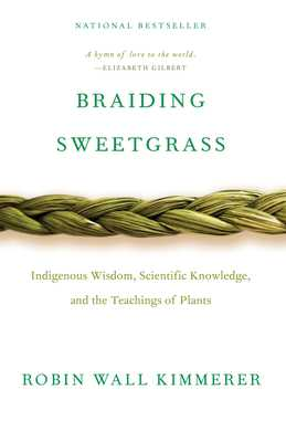 Braiding Sweetgrass - Kimmerer, Robin Wall
