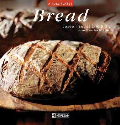 Bread - Fiset, Josee, and Blais, Eric