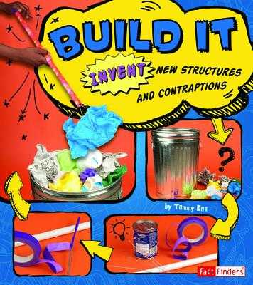 Build It: Invent New Structures and Contraptions - Enz, Tammy