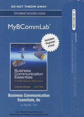 Business Communication Essentials A Skills Based Approach By Courtland Bovee John Thill Alibris