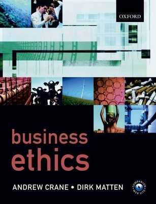 Business Ethics: A European Perspective: Managing Corporate Citizenship and Sustainability in the Age of Globalization - Crane, Andy, Dr., and Matten, Dirk, Dr., and Crane, F A A