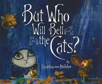 But Who Will Bell the Cats? - Von Buhler, Cynthia