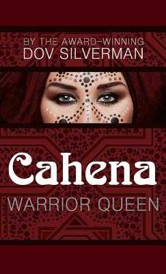 Cahena: Warrior Queen - Silverman, Dov