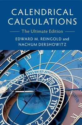 Calendrical Calculations: The Ultimate Edition - Reingold, Edward M., and Dershowitz, Nachum