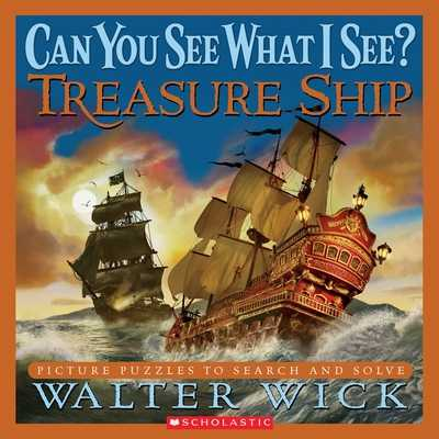 Can You See What I See?: Treasure Ship: Picture Puzzles to Search and Solve - Wick, Walter, and Wick, Walter (Photographer)