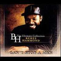 Can't Stop a Man: The Ultimate Collection - Beres Hammond