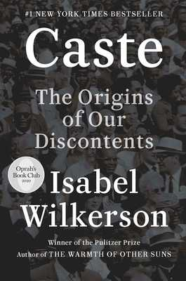 Caste: The Origins of Our Discontents - Wilkerson, Isabel