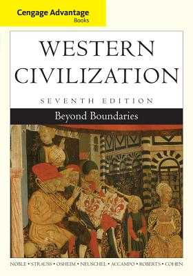 Cengage Advantage Books: Western Civilization: Beyond Boundaries - Cohen, William, and Noble, Thomas F. X., Professor, and Strauss, Barry