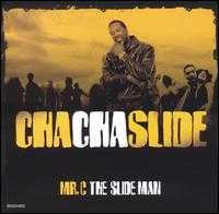 Cha Cha Slide - Mr. C the Slide Man