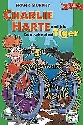 Charlie Harte and His Two-Wheeled Tiger - Murphy, Frank