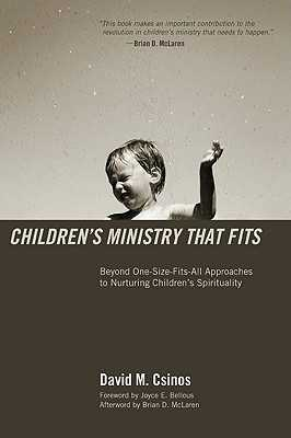 Children's Ministry That Fits - Csinos, David M, and Bellous, Joyce E (Foreword by), and McLaren, Brian (Afterword by)