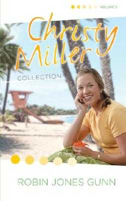 Christy Miller Collection, Vol 2 - Gunn, Robin Jones