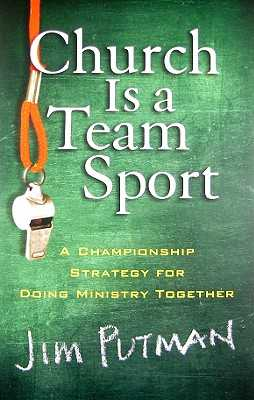 Church Is a Team Sport: A Championship Strategy for Doing Ministry Together - Putman, Jim