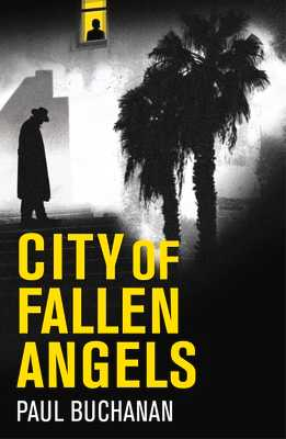 City of Fallen Angels: Detective Noir Set in a Suffocating La Heat Wave - Buchanan, Paul