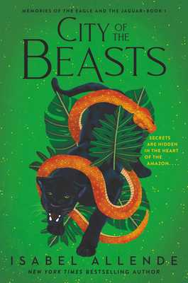 City of the Beasts - Allende, Isabel, and Peden, Margaret Sayers (Translated by)