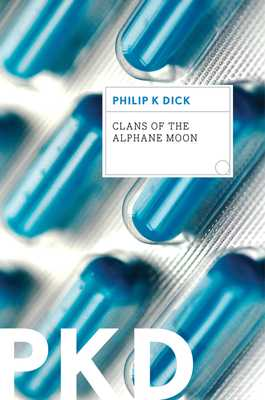 Clans of the Alphane Moon - Dick, Philip K