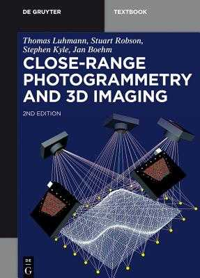 Close-Range Photogrammetry and 3D Imaging - Kyle, Stephen, and Luhman, Thomas, and Robson, Stuart