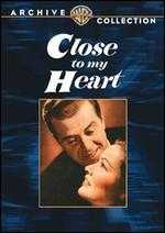 Close to My Heart - William Keighley