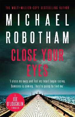 Close Your Eyes - Robotham, Michael