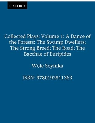 Collected Plays: Volume 1 - Soyinka, Wole, Professor