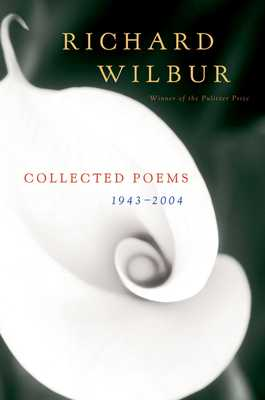 Collected Poems 1943-2004 - Wilbur, Richard
