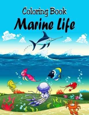 Coloring Book - Marine Life: Adult Coloring Book With Underwater Sea Life World Designs for Relaxation - Dee, Alex