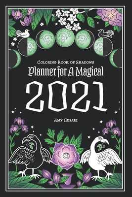 Coloring Book of Shadows: Planner for a Magical 2021 - Cesari, Amy
