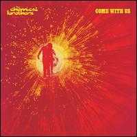 Come with Us - The Chemical Brothers