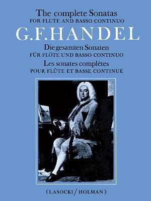 Complete Flute Sonatas: Part(s) - Handel, George Frideric (Composer), and Lasocki, David (Composer), and Holman, Peter (Composer)