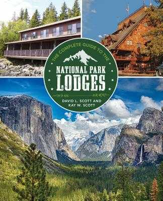 Complete Guide to the National Park Lodges - Scott, David, and Scott, Kay L