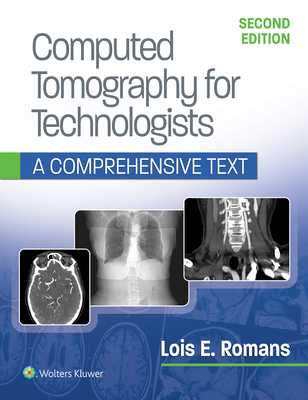 Computed Tomography for Technologists: A Comprehensive Text - Romans, Lois, Ba, Rt, (Ct)