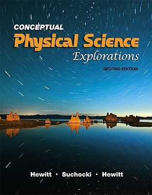 Conceptual Physical Science Explorations - Hewitt, Paul, and Suchocki, John, and Hewitt, Leslie