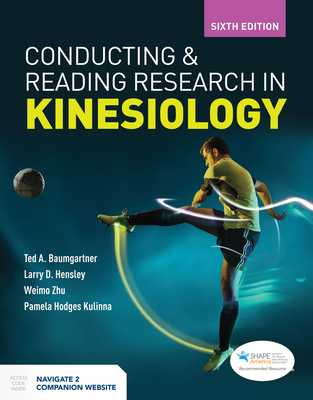 Conducting And Reading Research In Kinesiology - Baumgartner, Ted A., and Hensley, Larry D, and Zhu, Weimo