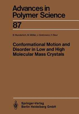 Conformational Motion and Disorder in Low and High Molecular Mass Crystals - Wunderlich, Bernhard, and Möller, Martin, and Grebowicz, Janusz