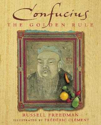 Confucius: The Golden Rule - Freedman, Russell