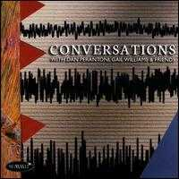 Conversations with Daniel Perantoni, Gail Williams & Friends - Carl Lenthe (trombone); Daniel Perantoni (tuba); Gail Williams (horn); Gail Williams (french horn); Kay Kim (piano)
