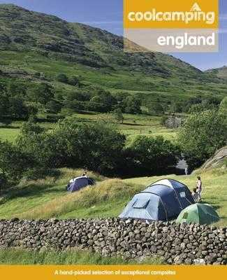 Cool Camping: England: A Hand-picked Selection of Exceptional Campsites and Camping Experiences - Knight, Jonathan, and et al.